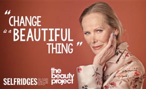 Selfridges | Change is a Beautiful Thing